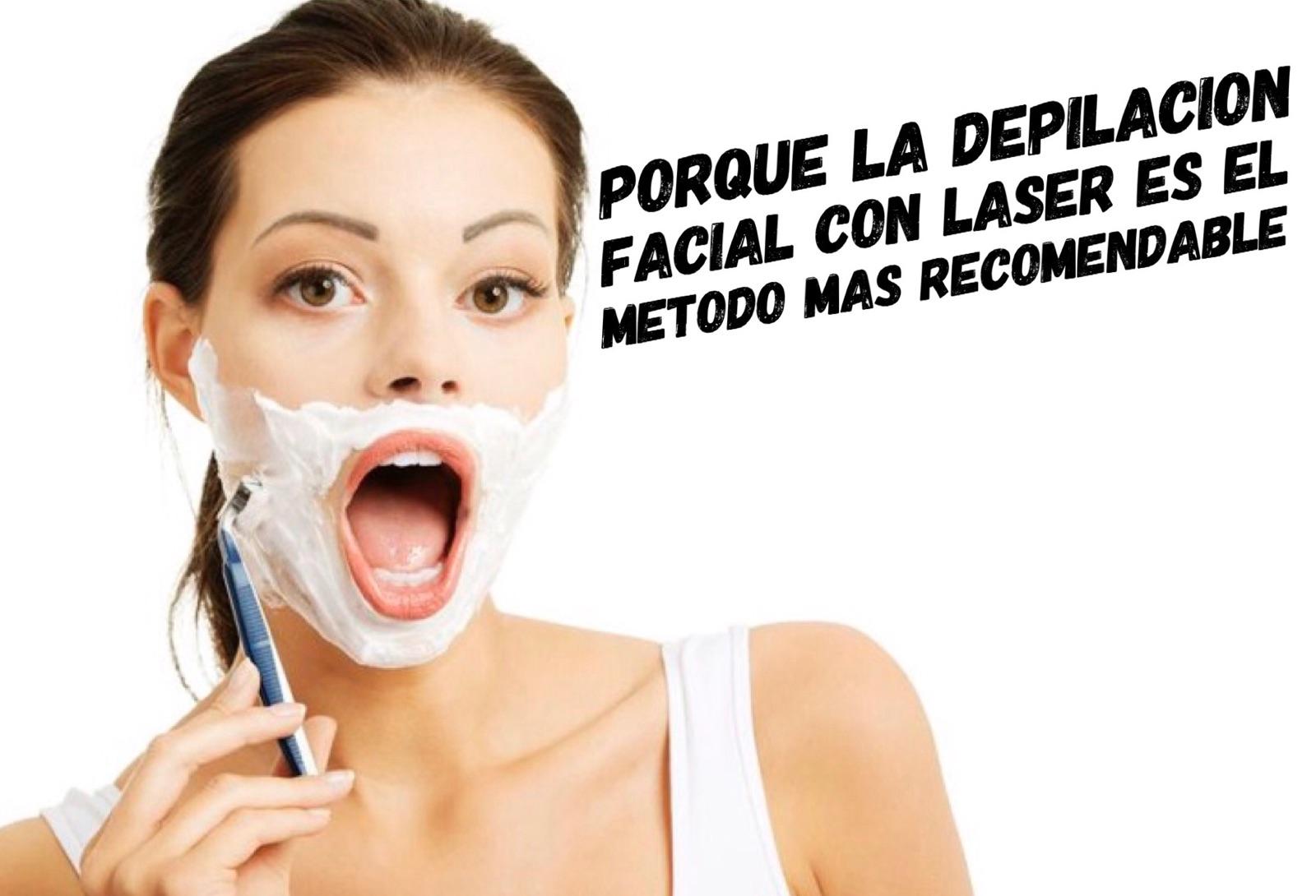Porqué la depilación facial con láser es el método más recomendable